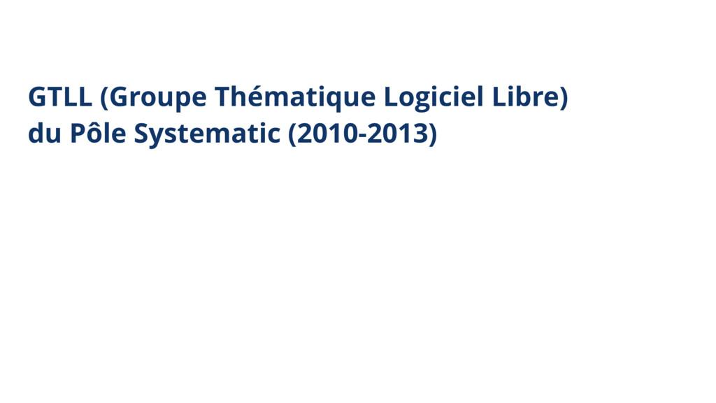 GTLL (Groupe Thématique Logiciel Libre) du Pôl...