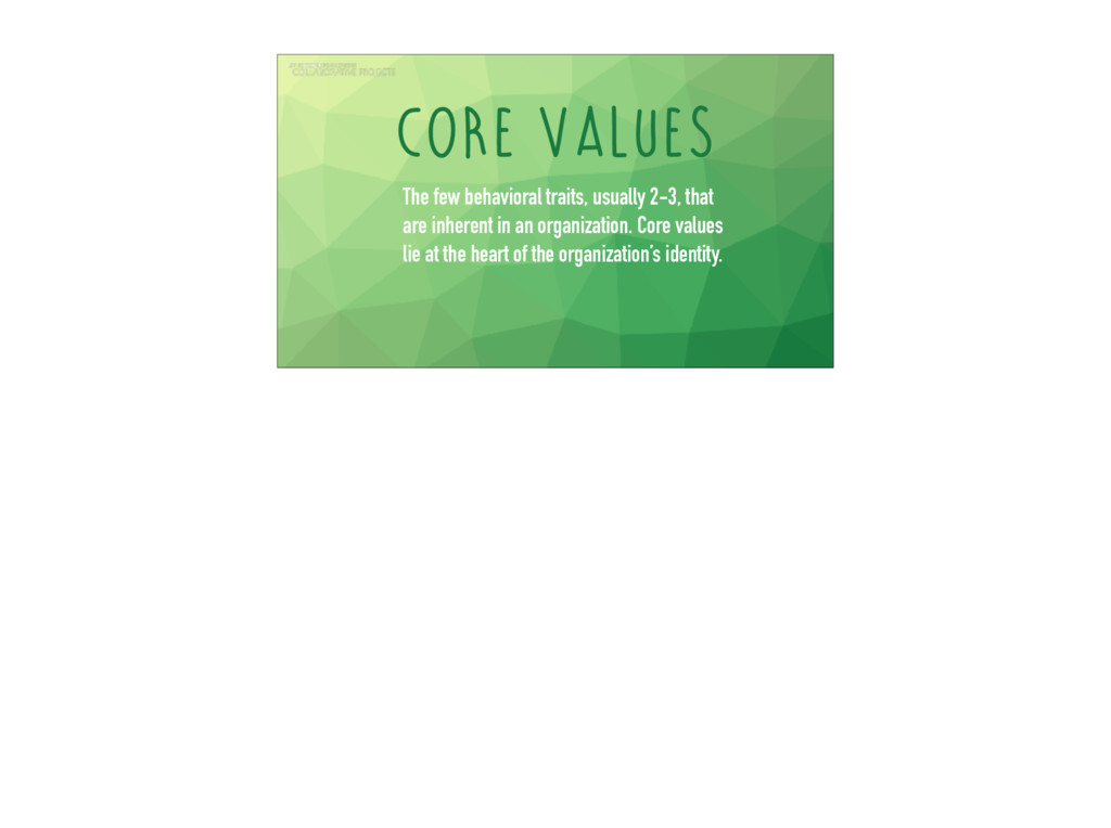 core values The few behavioral traits, usually ...