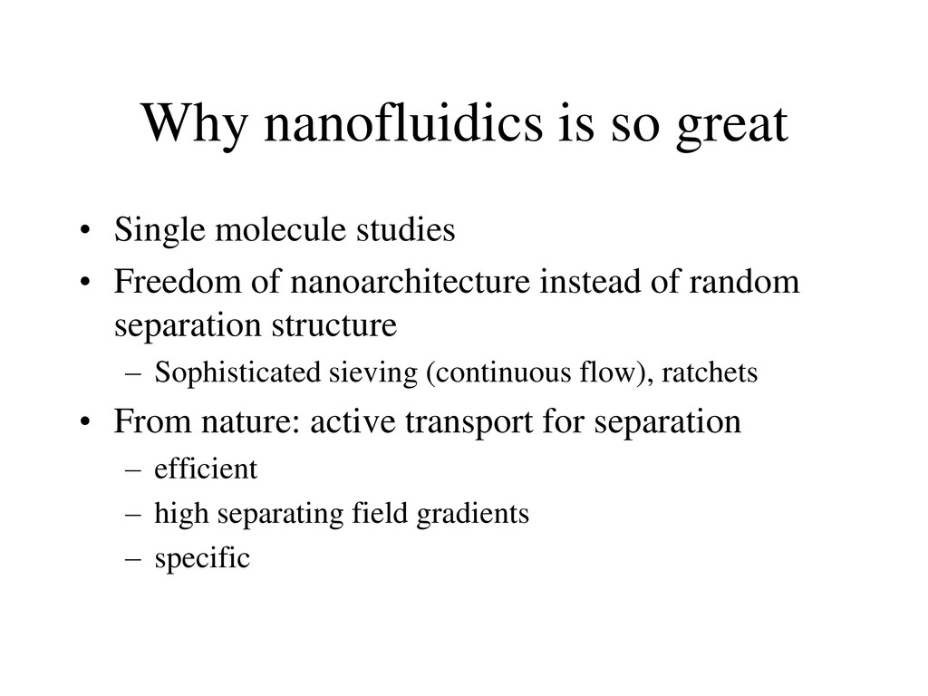 Why nanofluidics is so great • Single molecule ...