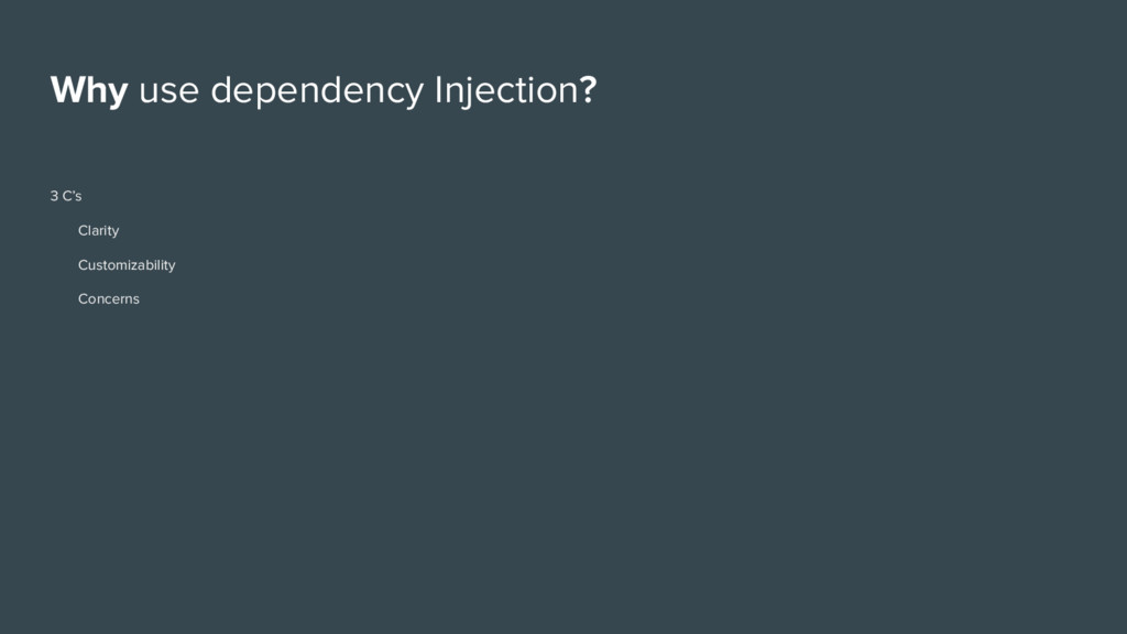 Why use dependency Injection? 3 C's Clarity Cus...