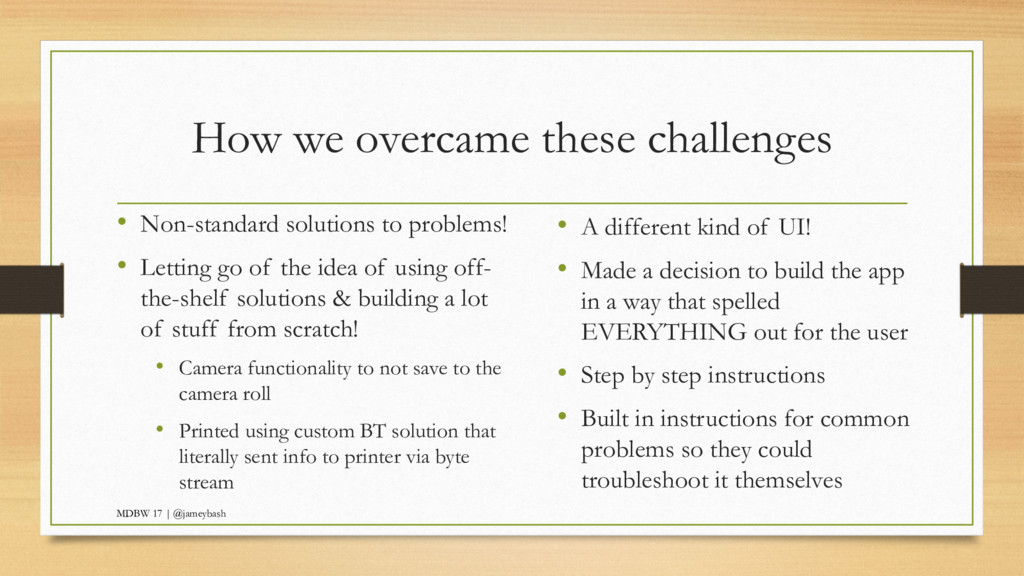 How we overcame these challenges • Non-standard...