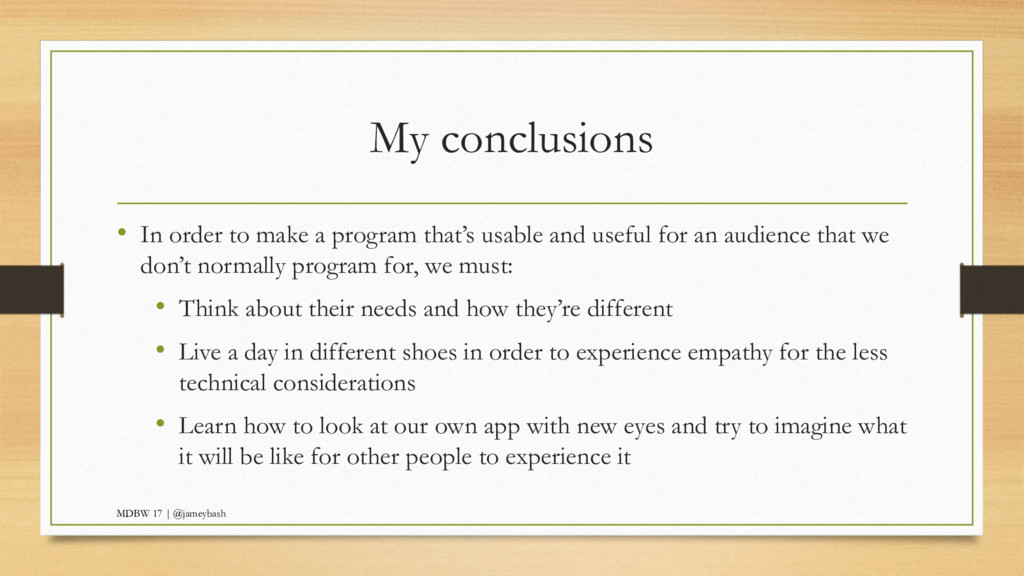 My conclusions • In order to make a program tha...