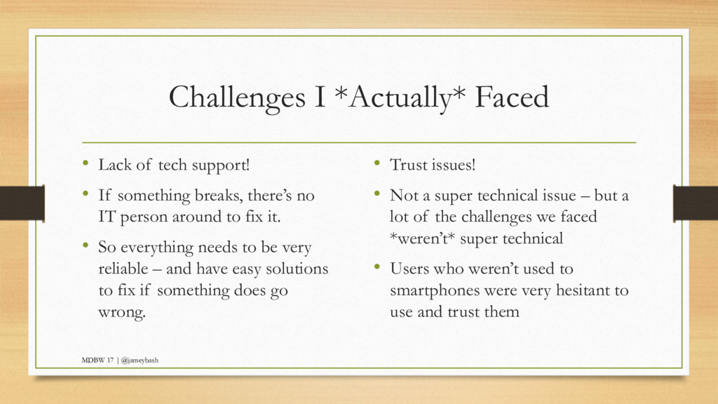 Challenges I *Actually* Faced MDBW 17 | @jameyb...