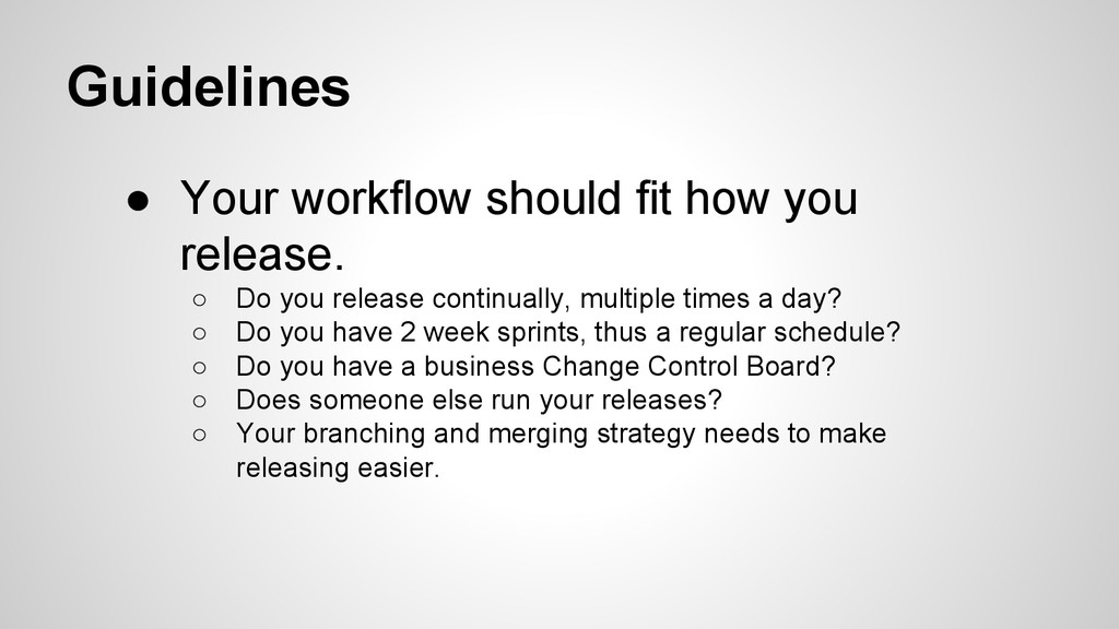 Guidelines ● Your workflow should fit how you r...