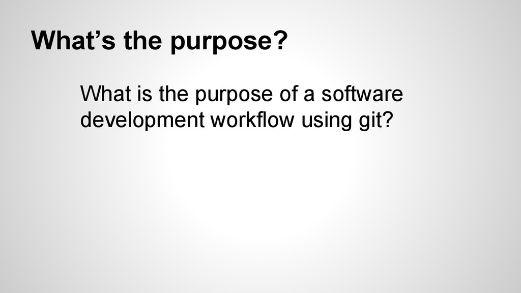 What's the purpose? What is the purpose of a so...