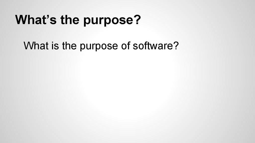 What's the purpose? What is the purpose of soft...