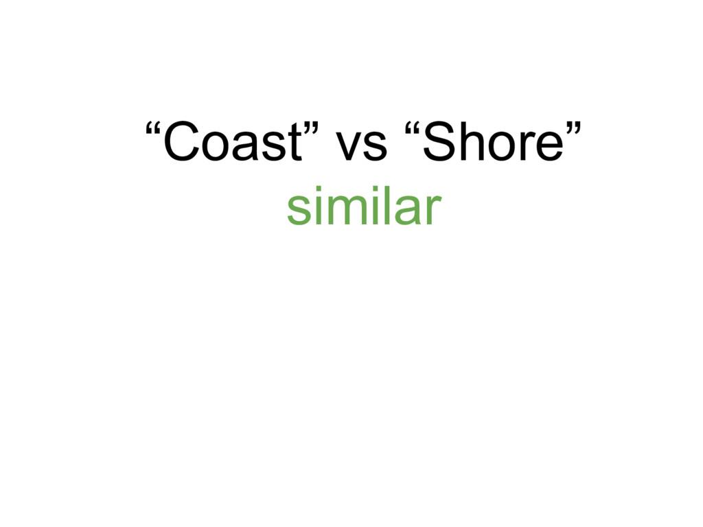 """Coast"" vs ""Shore"" similar"