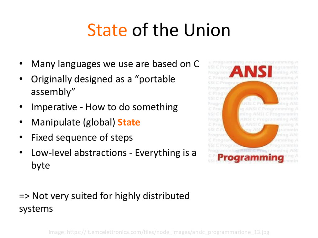State of the Union • Many languages we use are ...