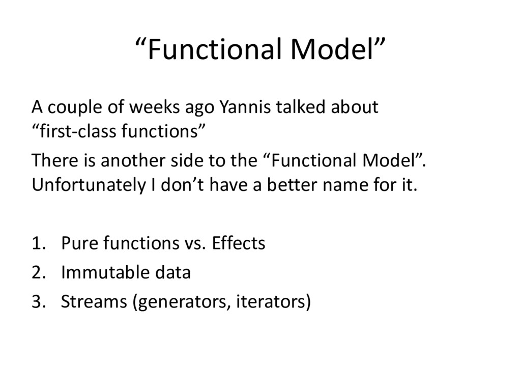 """Functional Model"" A couple of weeks ago Yannis..."