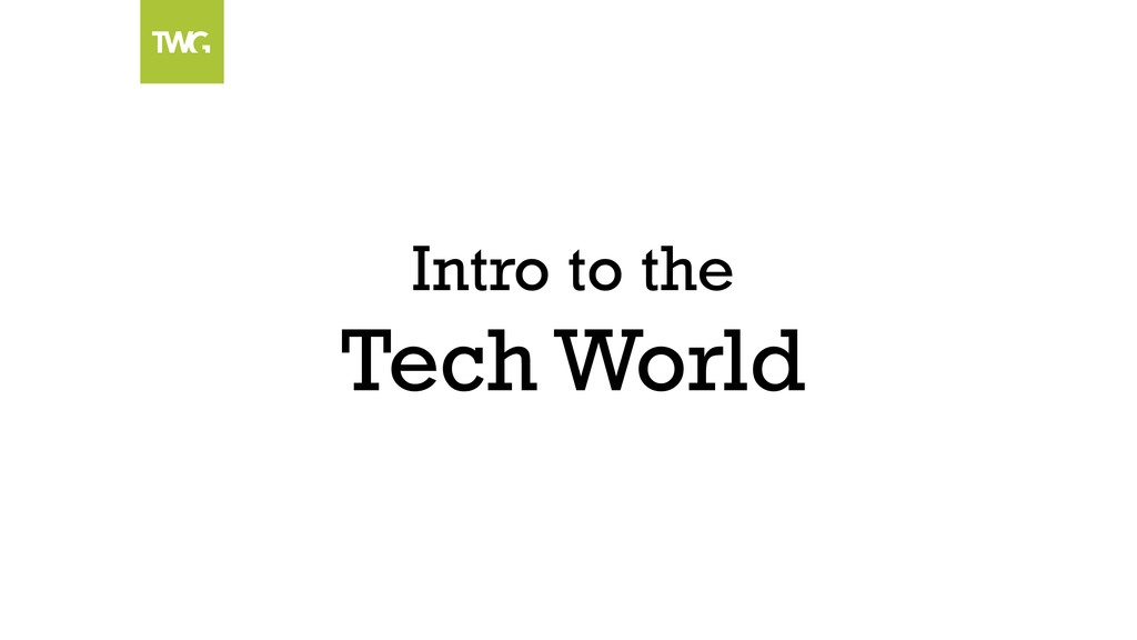 Intro to the Tech World