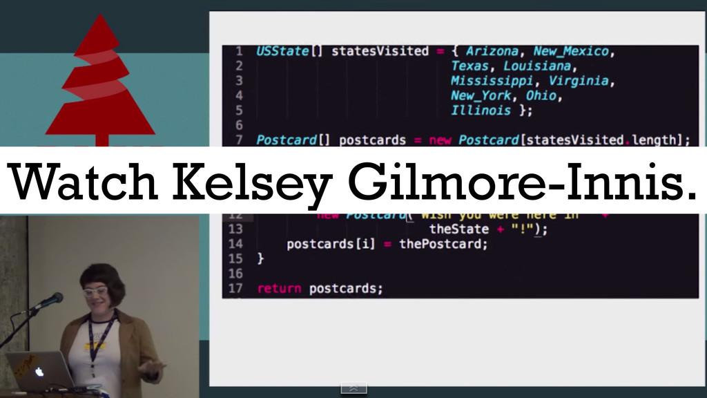 Watch Kelsey Gilmore-Innis.