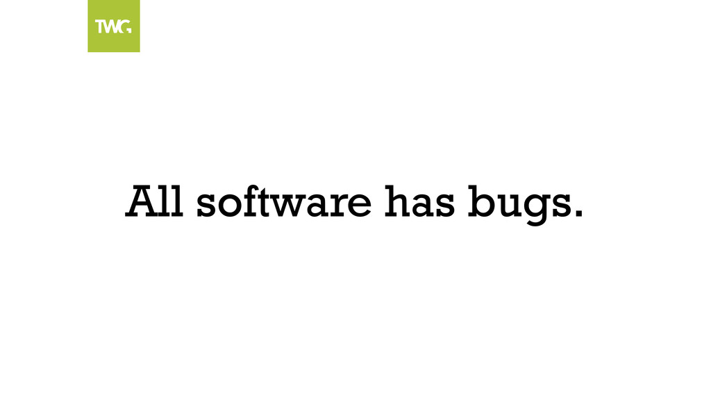 All software has bugs.
