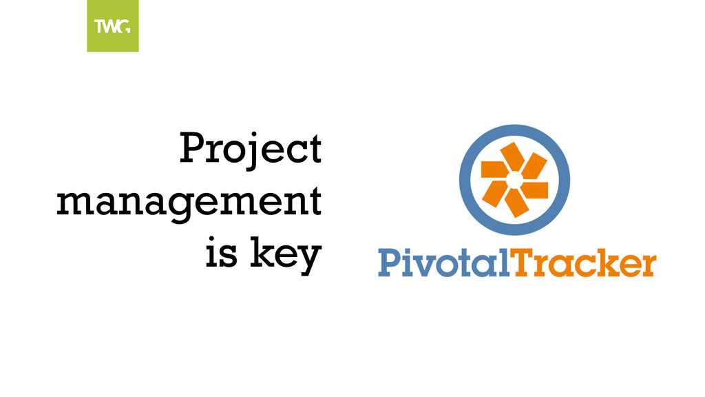 Project management is key