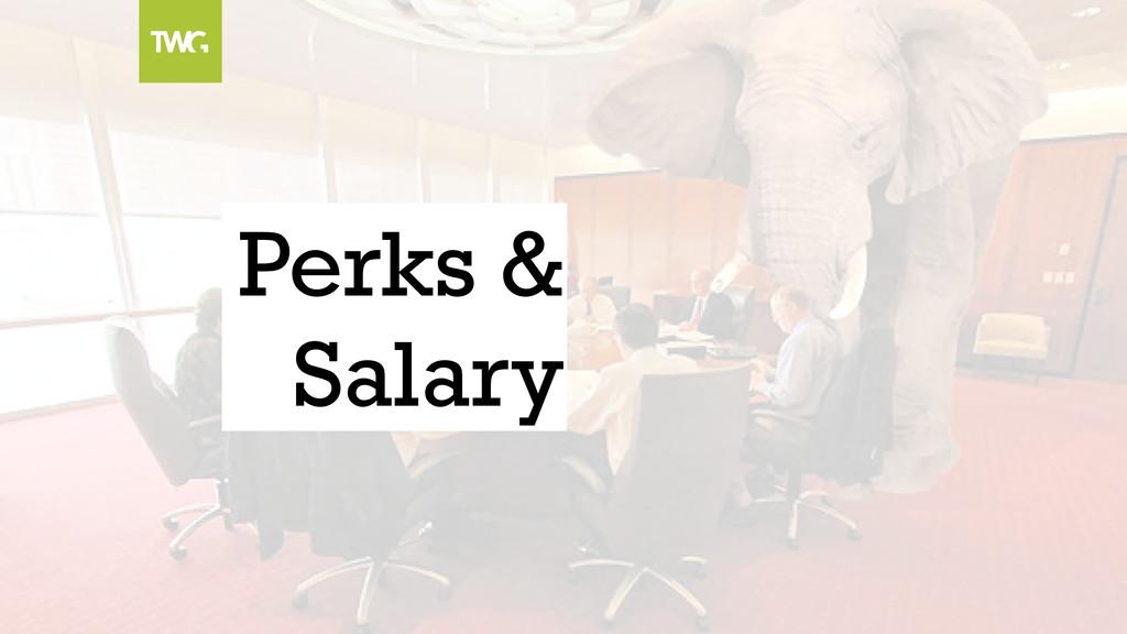 Perks & Salary