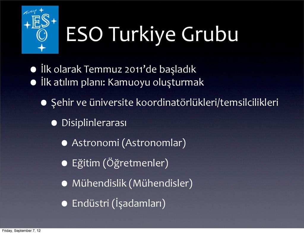 ESO Turkiye Grubu •İlk olarak Temmu...
