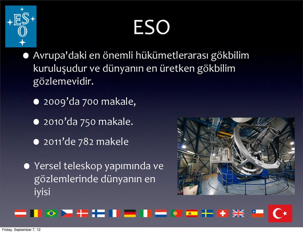 ESO •Yersel teleskop yapımında ve  ...
