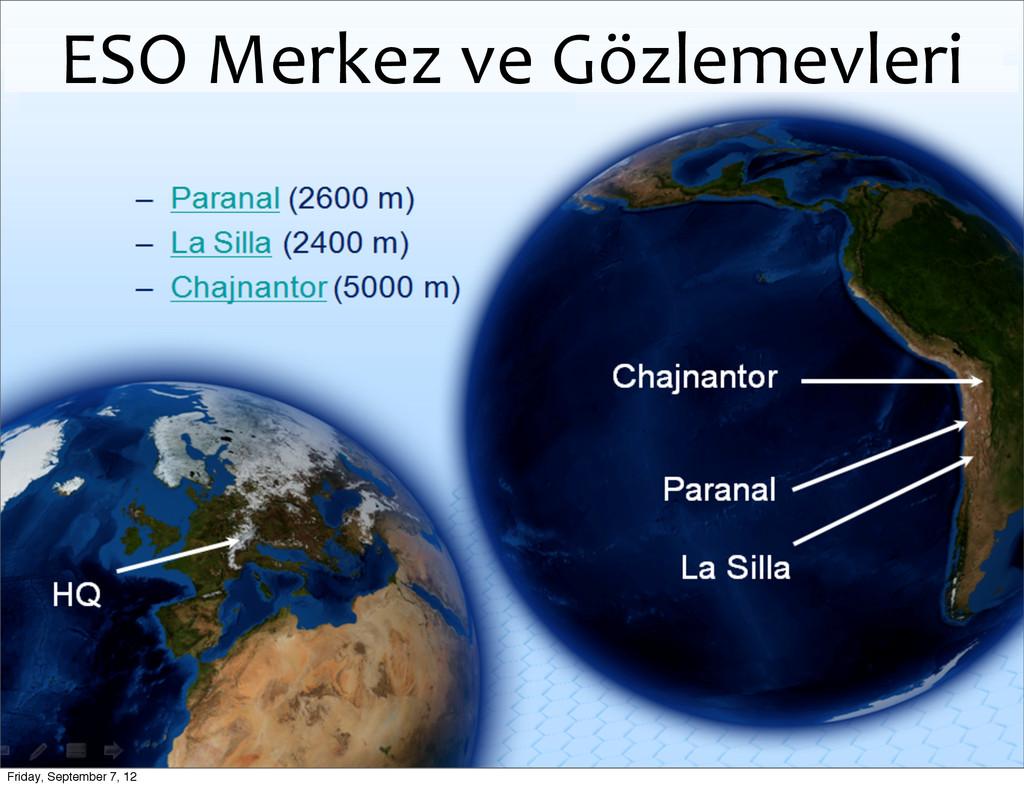 Gözlemevleri ESO Merkez ve Gözlemevler...