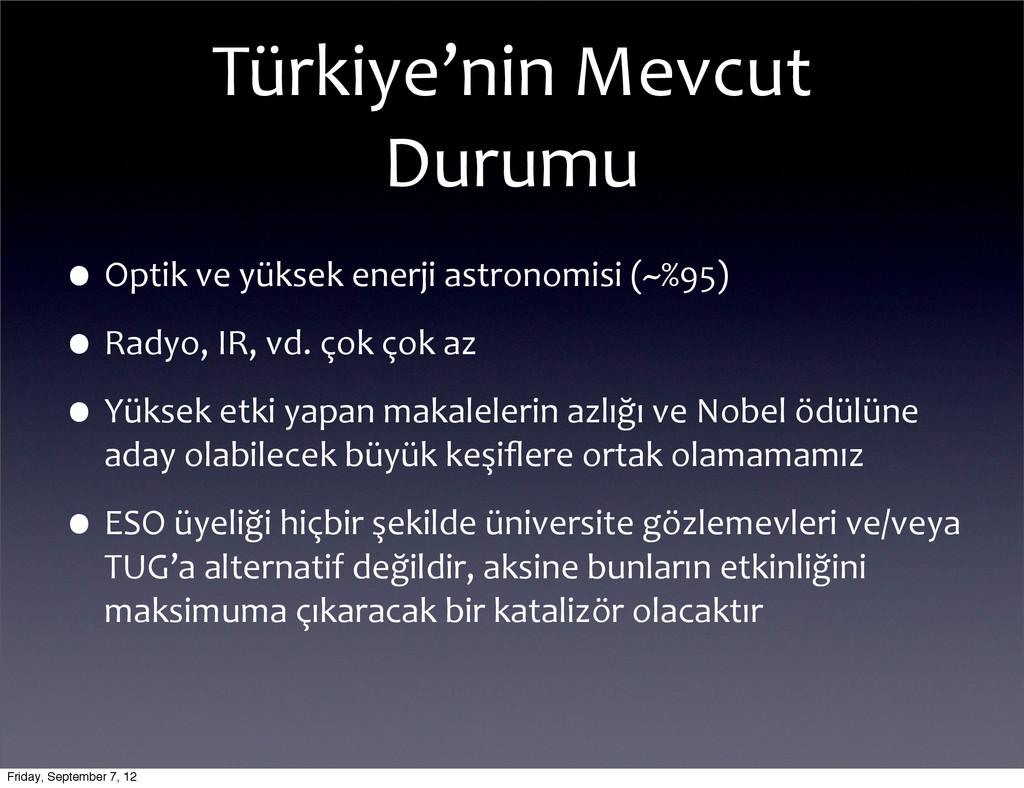 Türkiye'nin Mevcut  Durumu •Optik ve...