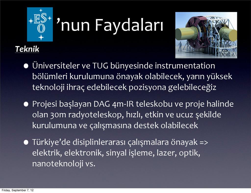 Teknik •Üniversiteler ve TUG bünyesind...