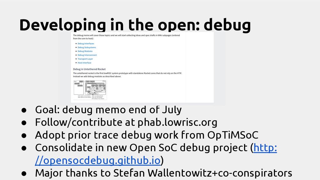 ● Goal: debug memo end of July ● Follow/contrib...
