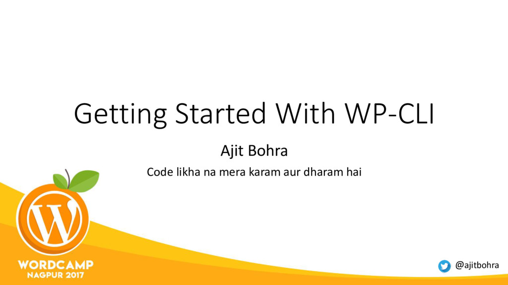 Getting Started With WP-CLI Ajit Bohra Code lik...