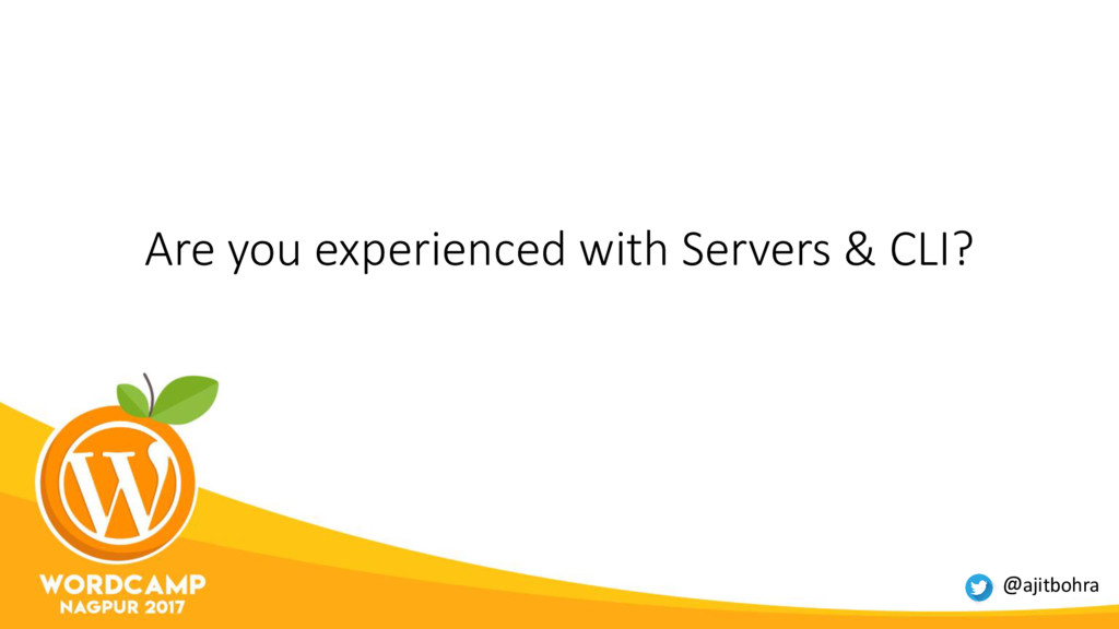 Are you experienced with Servers & CLI? @ajitbo...