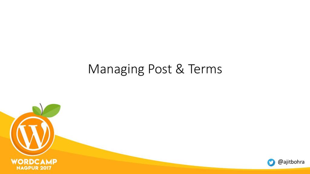Managing Post & Terms @ajitbohra