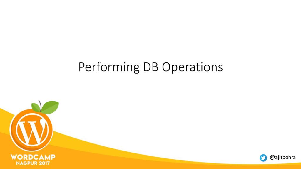 Performing DB Operations @ajitbohra
