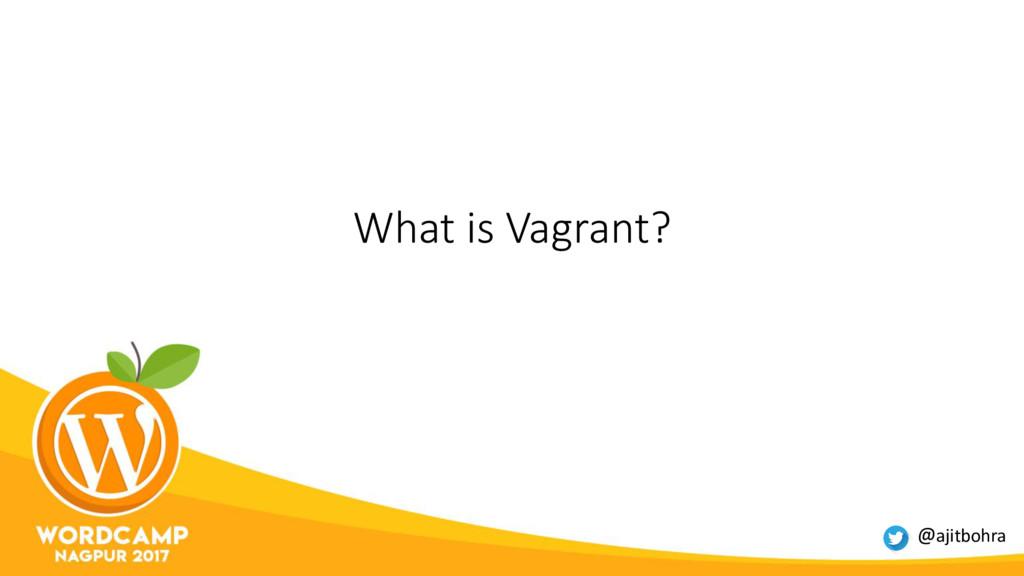 What is Vagrant? @ajitbohra