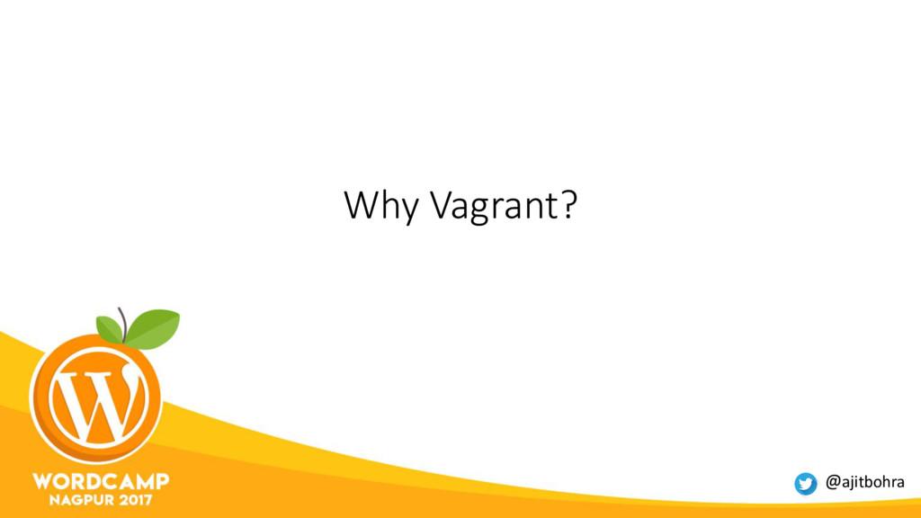 Why Vagrant? @ajitbohra