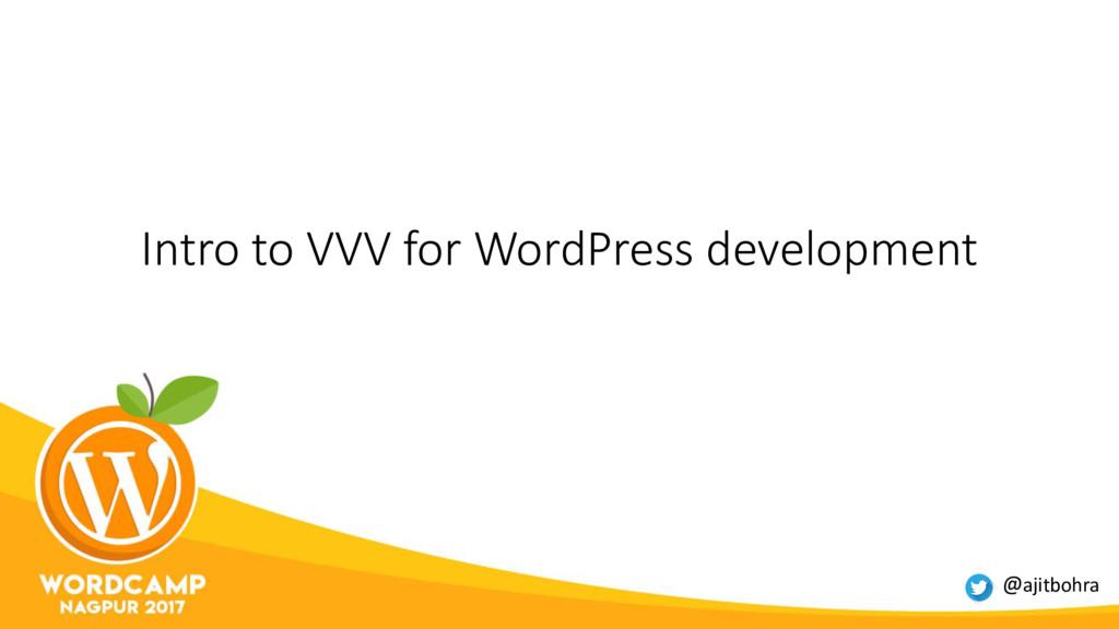 Intro to VVV for WordPress development @ajitboh...
