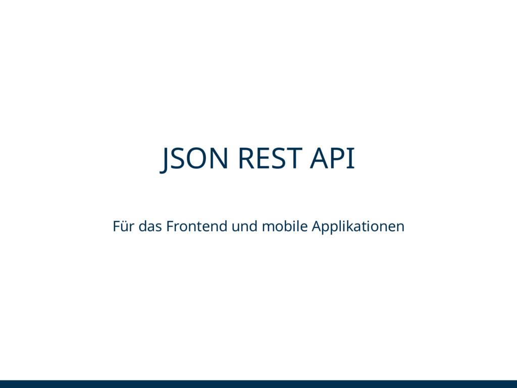 JSON REST API Für das Frontend und mobile Appli...