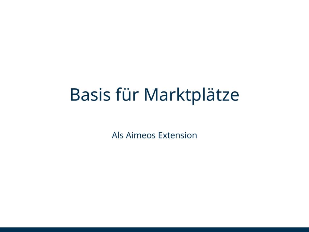 Basis für Marktplätze Als Aimeos Extension