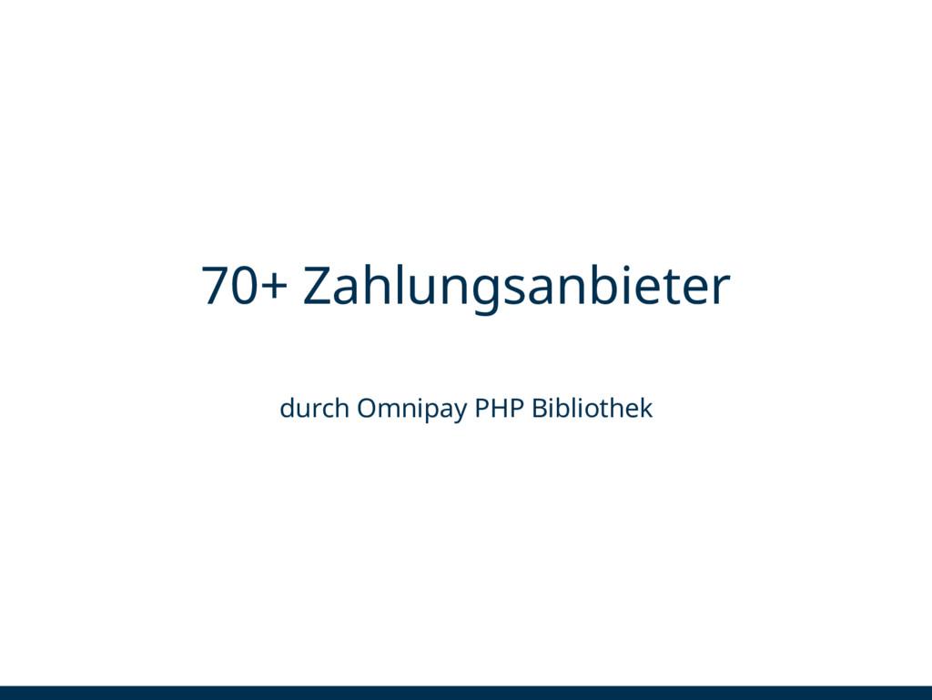 70+ Zahlungsanbieter durch Omnipay PHP Biblioth...