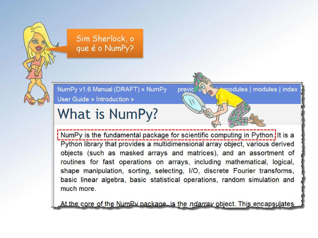 Sim Sherlock, o que é o NumPy?