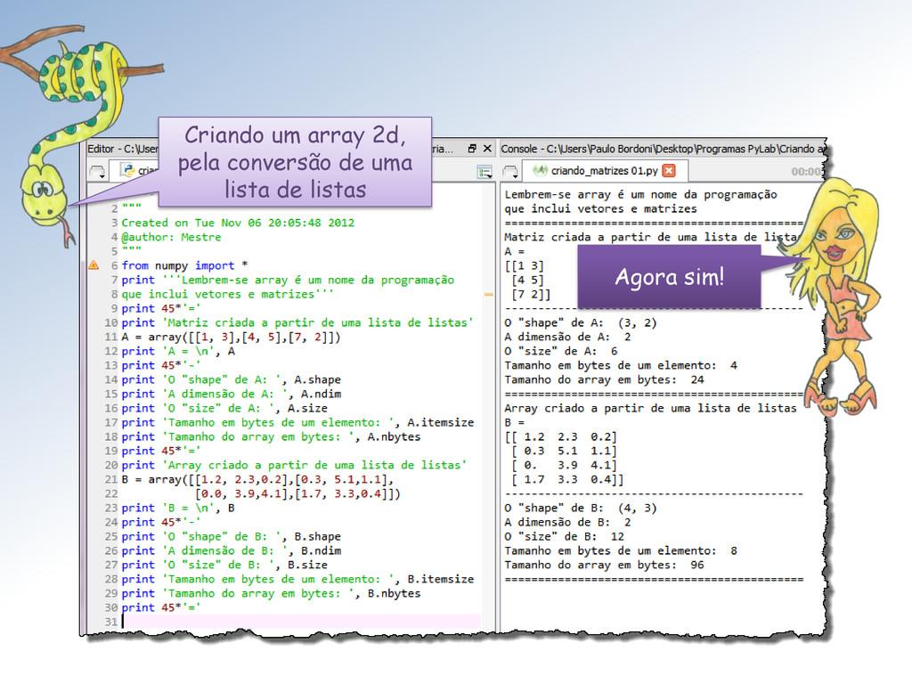 Agora sim! Criando um array 2d, pela conversão ...