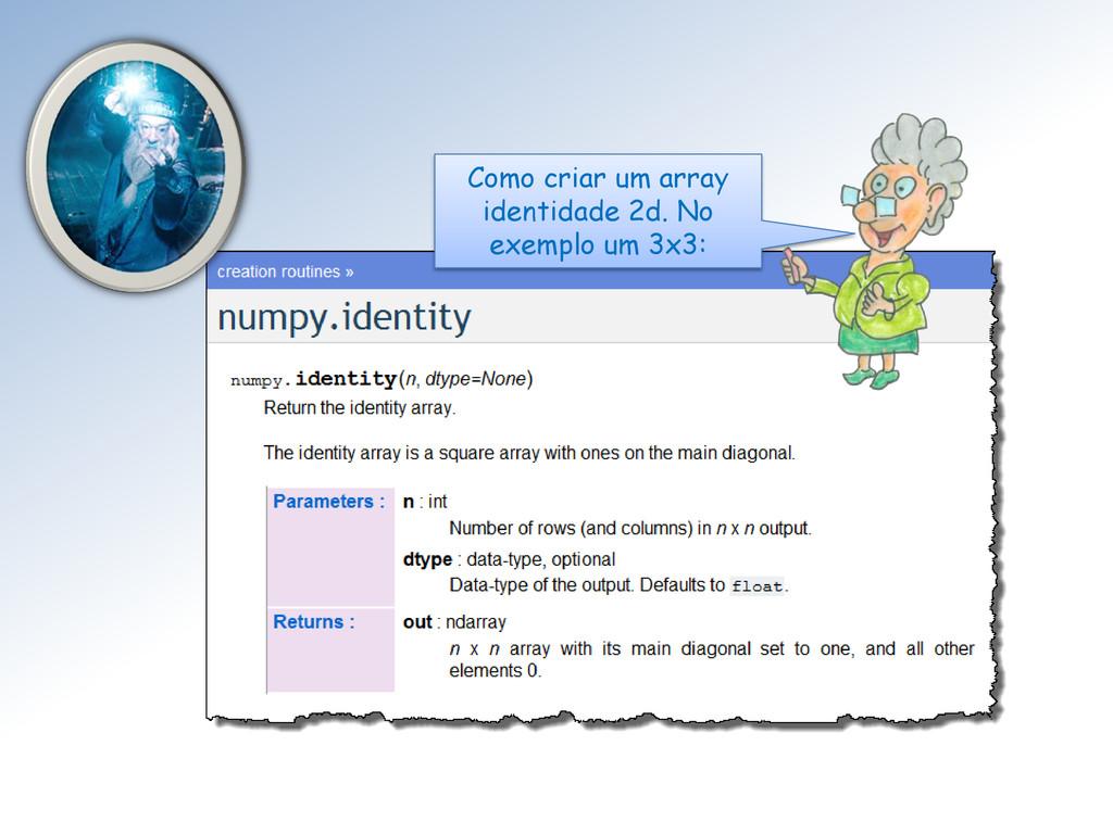 Como criar um array identidade 2d. No exemplo u...