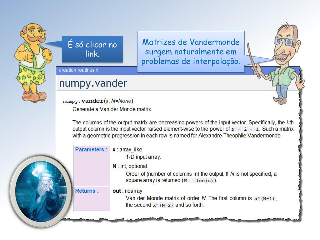 É só clicar no link. Matrizes de Vandermonde su...