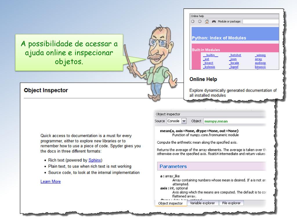 A possibilidade de acessar a ajuda online e ins...