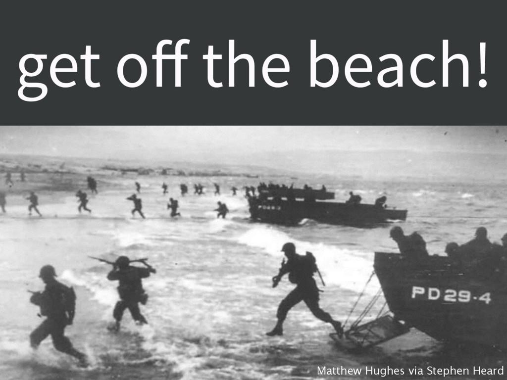 get off the beach! Matthew Hughes via Stephen He...