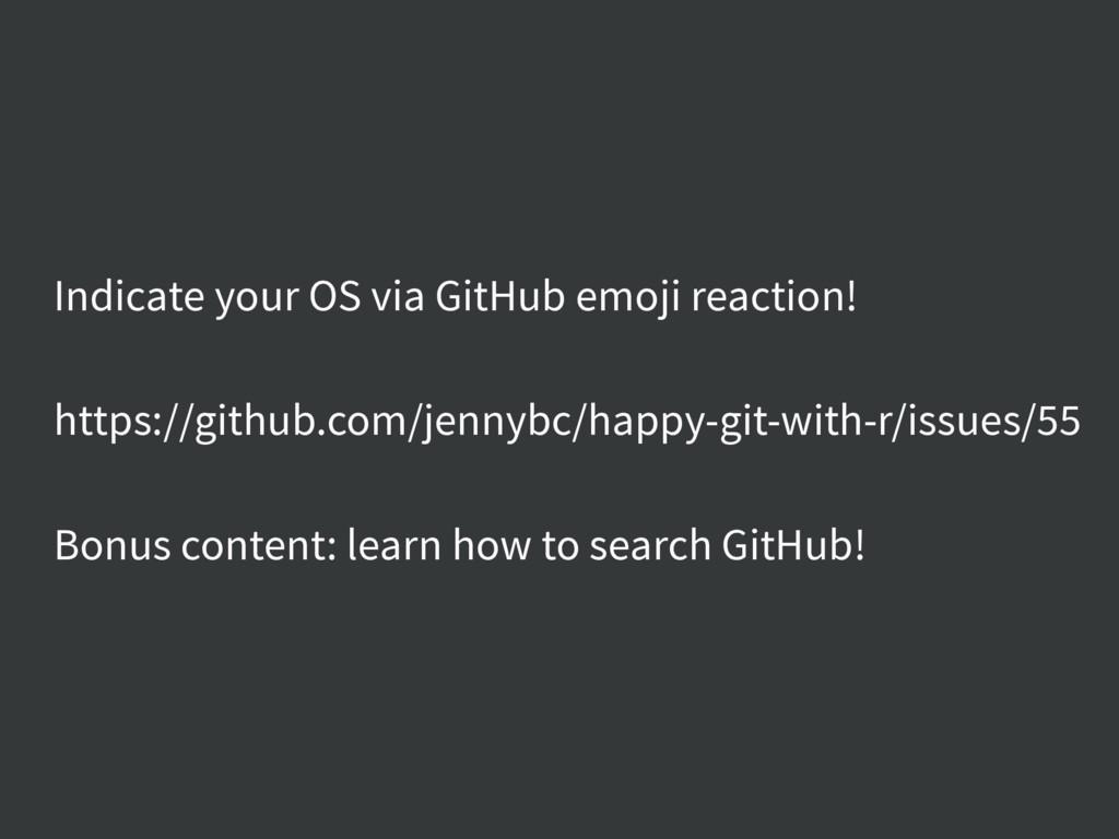 Indicate your OS via GitHub emoji reaction! htt...