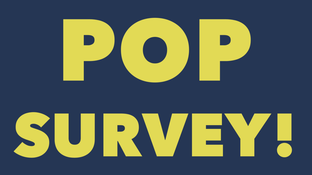 POP SURVEY!