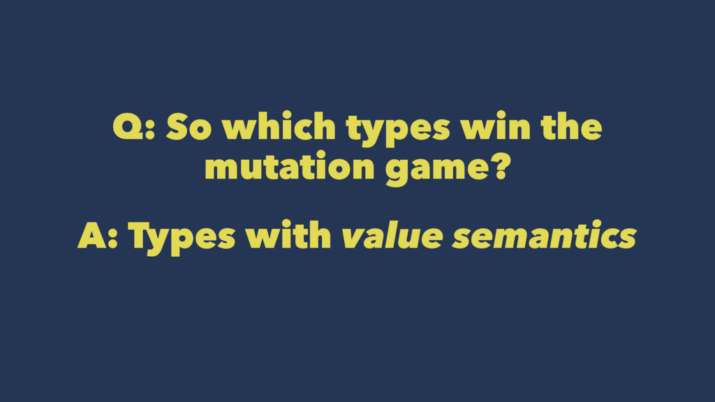Q: So which types win the mutation game? A: Typ...