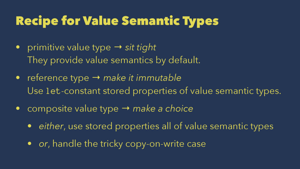 Recipe for Value Semantic Types • primitive val...