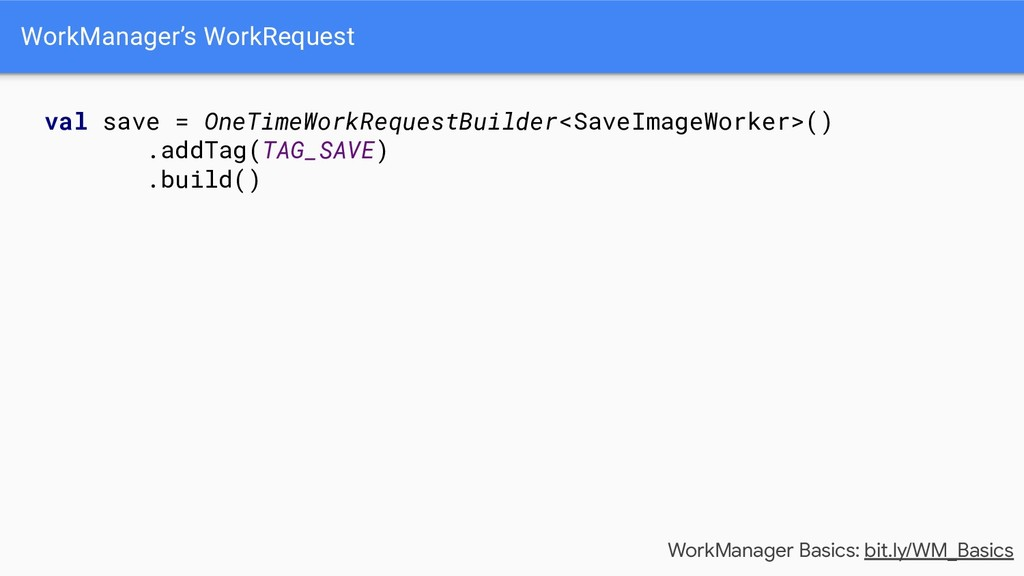 WorkManager's WorkRequest WorkManager Basics: b...