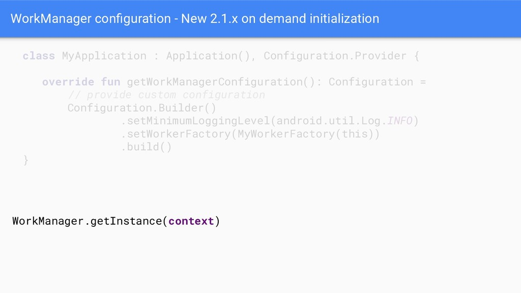 WorkManager configuration - New 2.1.x on demand ...