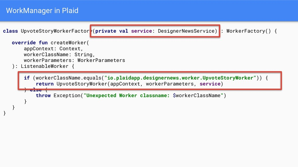 WorkManager in Plaid class UpvoteStoryWorkerFac...