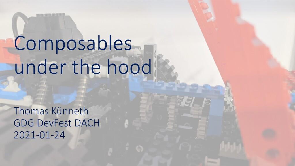 Composables under the hood Thomas Künneth GDG D...