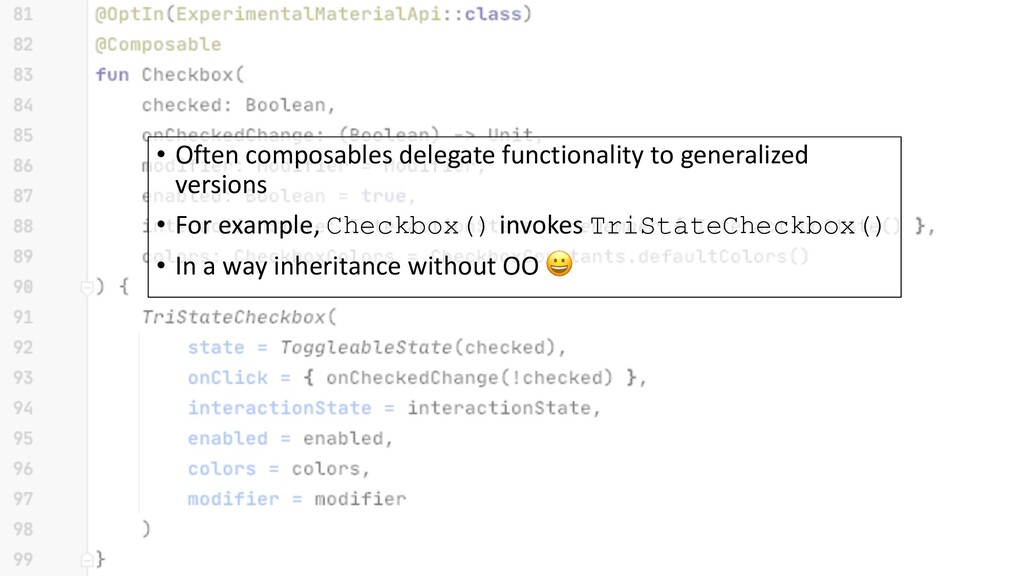 • Often composables delegate functionality to g...