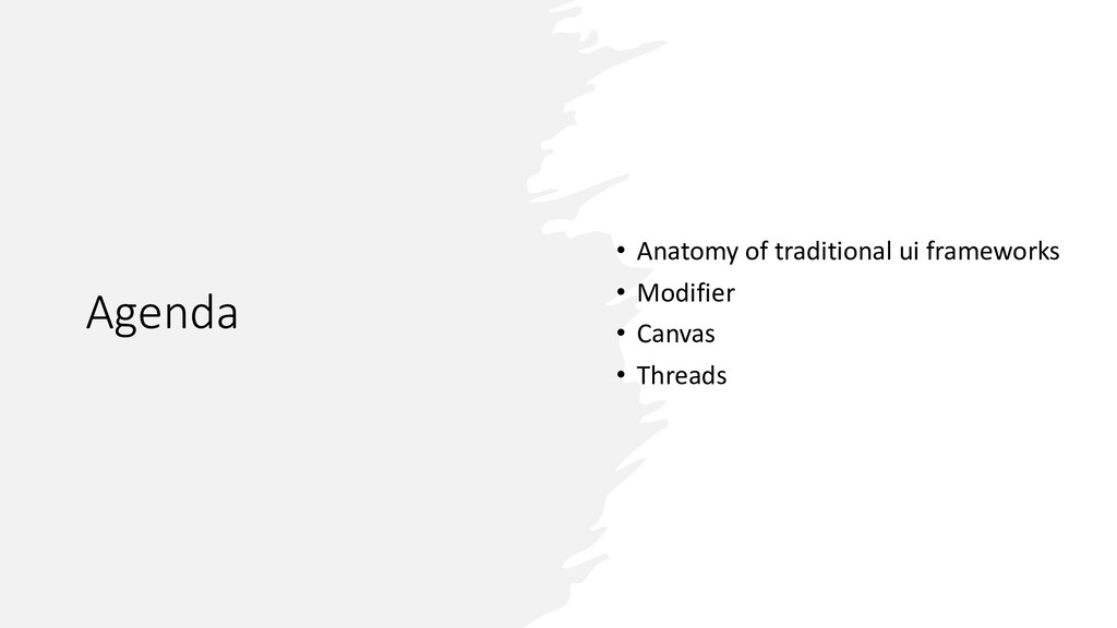 Agenda • Anatomy of traditional ui frameworks •...